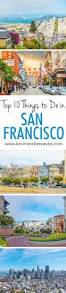 Tourist Map Of San Francisco by Best 10 San Francisco Ideas On Pinterest San Francisco Trip Sf
