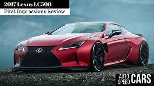 lexus lc 500 review motor trend news 2017 lexus lc500 first impressions review pov youtube