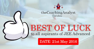 best of luck to all aspirants of jee advanced 2017 u2013 the coaching