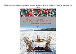 boreal cuisine read book boreal gourmet adventures in northern cooking national re