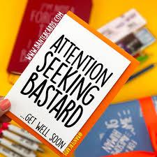Seeking Card Attention Seeking Get Well Soon