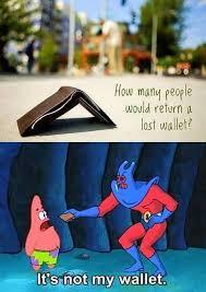 Spongebob Wallet Meme - not my wallet meme by julessapphires memedroid