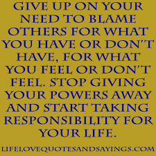 quotes about your life unique quotes about taking responsibility for your life