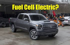 electric pickup truck would you buy a hydrogen fuel cell electric toyota tundra pickup