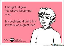 No Shave November Memes - no shave november by belinda bin bel duddy meme center