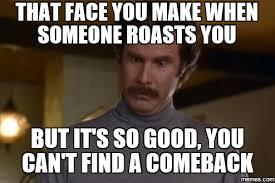 Best Comeback Memes - best comeback memes 28 images 25 best memes about end of