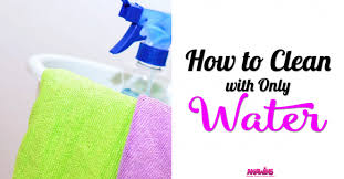 Clean My House How To Clean With Only Water Anawins Com