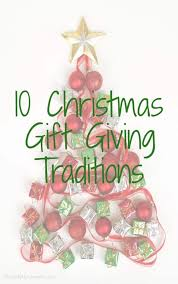 christmas gift giving ideas 10 traditions to start this year