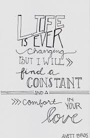 Comfort Me Lyrics Life Is Ever Changing But I Will Find A Constant And Comfort In