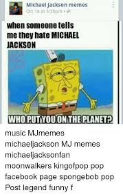 Mj Memes - michael jackson memes oct 14 at 530pm when someone tells me they