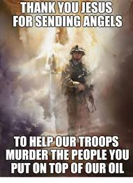 Thank Jesus Meme - thank you jesus for sending angels to help our troops murder the