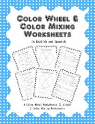 color wheel u0026 color mixing worksheets in english and spanish tpt