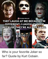 Meme Laugh - othebatbrand they laugh at me becausetm different i laugh at them