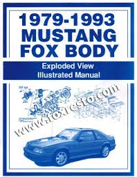 87 mustang parts 1979 93 ford mustang fox exploded view illustrated manual