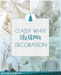White Christmas Decoration Ideas by Tuesday Hues White Christmas Decoration 30 Something Urban