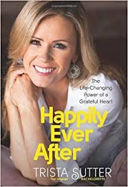 amazon com the life changing happily ever after the life changing power of a grateful heart