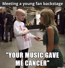 Gave Me Cancer Meme - your music gave me cancer meme on imgur