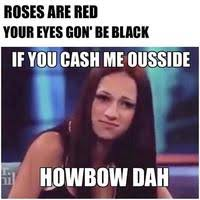 Who Me Meme - cash me ousside howbow dah know your meme