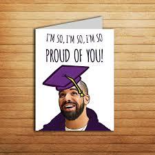 Funny Congratulations Meme - drake new job card printable drake graduation card i m so