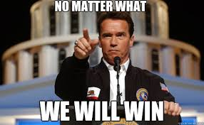 Win Meme - no matter what we will win arnold quickmeme