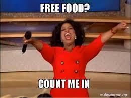 Free Food Meme - free food count me in oprah winfrey you get a car make a meme