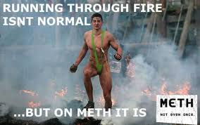 Meth Meme - it is not normal meth memes 35 pics