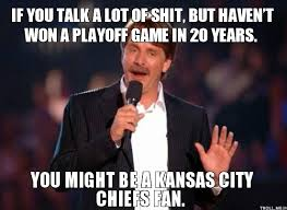 Kansas Meme - what makes this so funny is it s true poor kansas city fans we