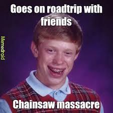 Texas Chainsaw Massacre Meme - chainsaw massacre meme by brooke chase33197 memedroid
