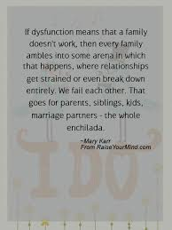 wedding quotes about family if dysfunction means that a family doesn t work then every family