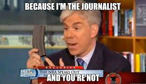Journalism Meme - because i m the journalist and you re not