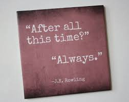wedding quotes harry potter wedding quotes jk rowling literary quote tile always harry