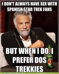 Meme Dos Equis - south of the border on so many levels puns pun pictures