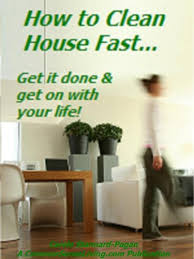 how to clean house fast how to clean house fast keep your house clean all of the time