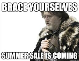 Summer Is Coming Meme - steam community brace yourselves summer sale is coming