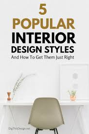 5 popular interior design styles and how to get them just right