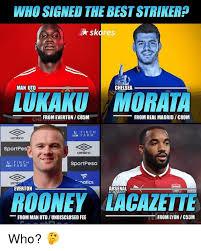 Funny Everton Memes - who signed the best striker skores man utd chelsea lukaku morata