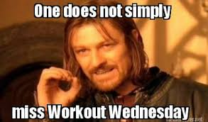 Workout Meme - workout wednesday the ark school of fitness