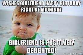 Girlfriend Birthday Meme - wishes girlfriend happy birthday right at midnight girlfriend is