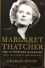 charles moore margaret thatcher from grantham to the falklands the authorized