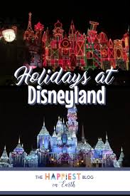 holidays at disneyland resort the happiest on earth