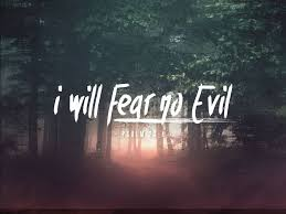 fear evil firstbaptistchurch
