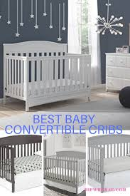 Best Baby Convertible Cribs Best Baby Convertible Cribs March 2018 Converts To Toddler Bed