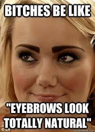 Bushy Eyebrows Meme - allnatural let s lol pinterest eyebrow bad eyebrows and memes