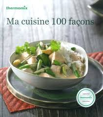 thermomix livre cuisine rapide livre de recettes ma cuisine 100 faaons tm31 vorwerk thermomix livre