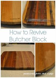 how to revive butcher block postcards from the ridge how to revive butcher block