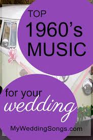 top 100 wedding songs best 1960s for weddings top 100 song list my wedding songs