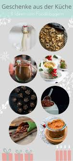 mitbringsel aus der küche 8 ideen für geschenke aus der küche foodbloggern kochgehilfin