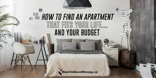 find an appartment how to find an apartment that fits your life and your budget