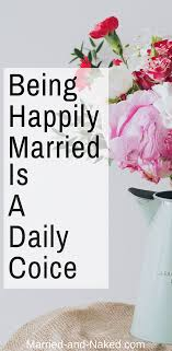 happy married quotes choose a happy marriage marriage quotes from married and
