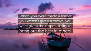 welch quote when you were made a leader you weren t given a